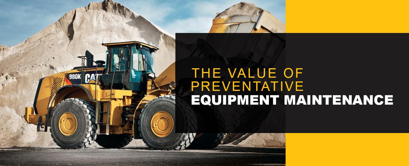 The Value of Preventative Equipment Maintenance
