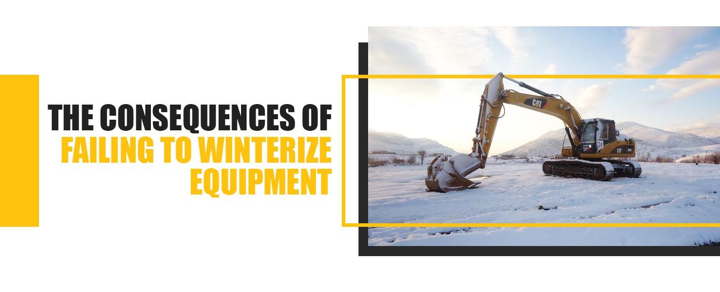 Risks of Not Winterizing Heavy Equipment